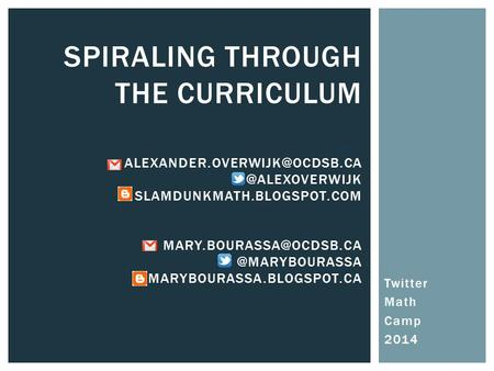 Twitter Math Camp 2014 SPIRALING THROUGH THE CURRICULUM SLAMDUNKMATH.BLOGSPOT.COM