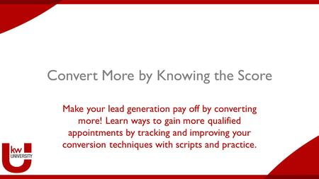 Convert More by Knowing the Score