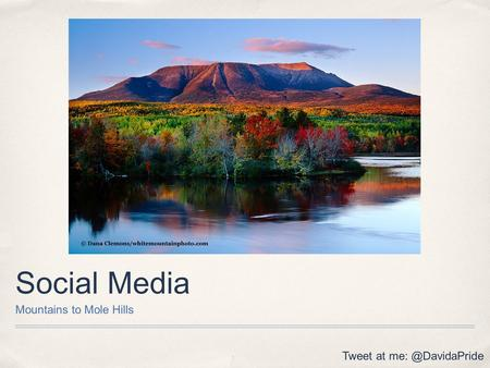 Social Media Mountains to Mole Hills Tweet at