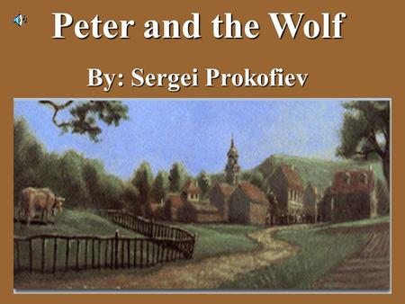 Peter and the Wolf By: Sergei Prokofiev. Sergei Prokofiev as a young boy.