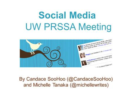 Social Media UW PRSSA Meeting By Candace SooHoo and Michelle Tanaka