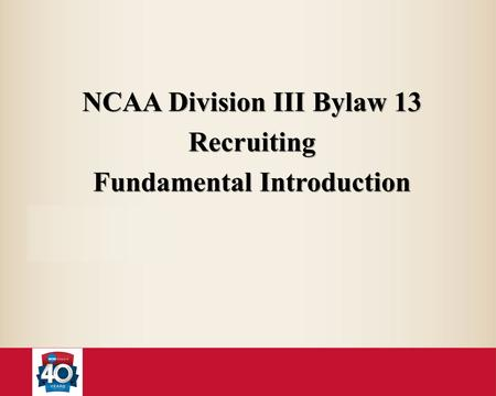 NCAA Division III Bylaw 13 Recruiting Fundamental Introduction.