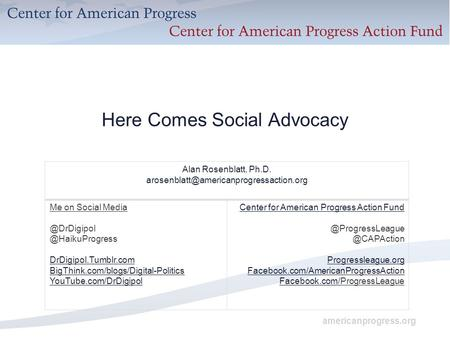 Americanprogress.org Here Comes Social Advocacy Alan Rosenblatt, Ph.D. Me on