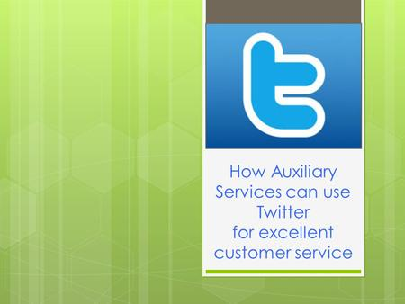 How Auxiliary Services can use Twitter for excellent customer service.
