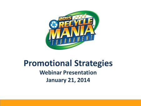 Promotional Strategies Webinar Presentation January 21, 2014.