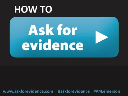 HOW TO www.askforevidence.com #askforevidence #A4Eemerson.