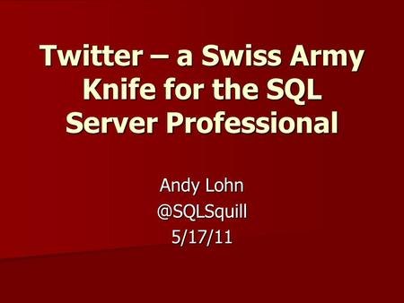 Twitter – a Swiss Army Knife for the SQL Server Professional Andy