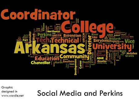 Social Media and Perkins Graphic designed in www.wordle.net.