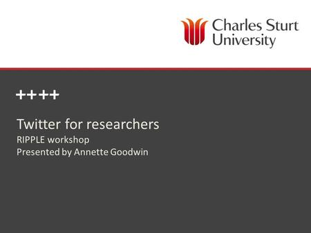 DIVISION OF LIBRARY SERVICES Twitter for researchers RIPPLE workshop Presented by Annette Goodwin.