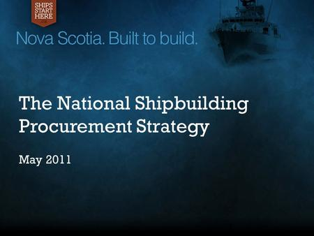 1 The National Shipbuilding Procurement Strategy May 2011.