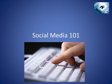 Social Media 101. What we will cover Facebook Twitter Pinterest Google Places Blast Email Online Images.