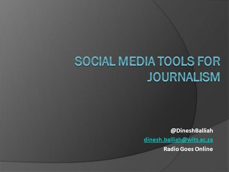 @DineshBalliah Radio Goes Online.