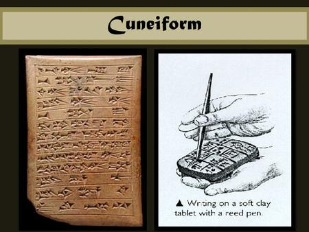 Cuneiform. The Legacy of Mesopotamia: Cuneiform How many of you know what barley is? How is it used? What does it look like in its natural state? The.