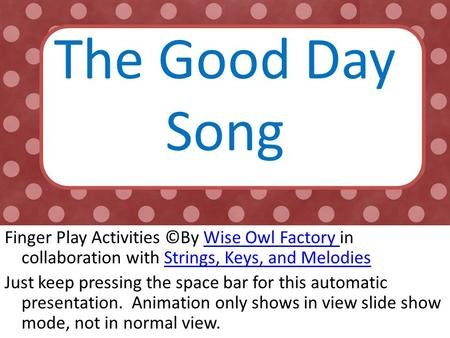 The Good Day Song Finger Play Activities ©By Wise Owl Factory in collaboration with Strings, Keys, and MelodiesWise Owl Factory Strings, Keys, and Melodies.