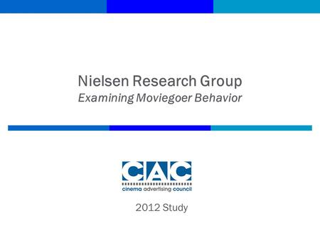 Nielsen Research Group Examining Moviegoer Behavior 2012 Study.