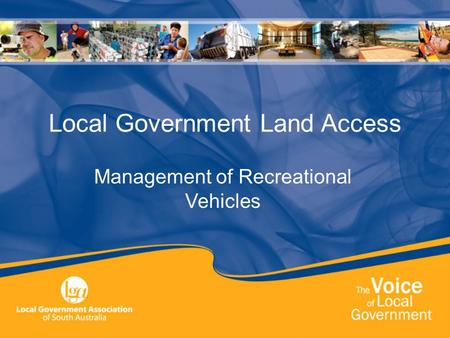 Local Government Land Access Management of Recreational Vehicles.