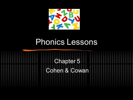 Phonics Lessons Chapter 5 Cohen & Cowan. Sight Words High Frequency List Instant Words: First 100 (Fry) 50% of material we read (1-25 = 1/3 of written.