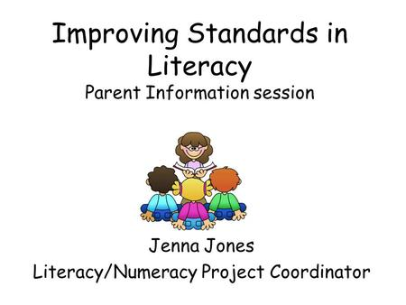 Improving Standards in Literacy Parent Information session