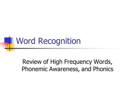 Review of High Frequency <strong>Words</strong>, Phonemic Awareness, and Phonics