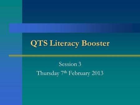 QTS Literacy Booster Session 3 Thursday 7 th February 2013.