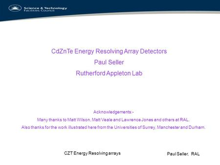 CdZnTe Energy Resolving Array <strong>Detectors</strong> Paul Seller