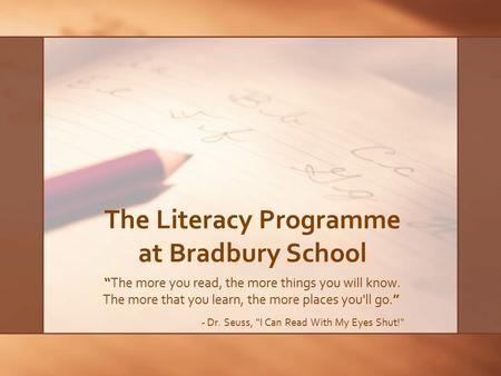 The Literacy Programme at Bradbury School