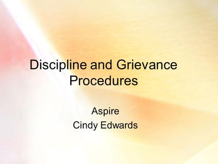Discipline and Grievance Procedures Aspire Cindy Edwards.