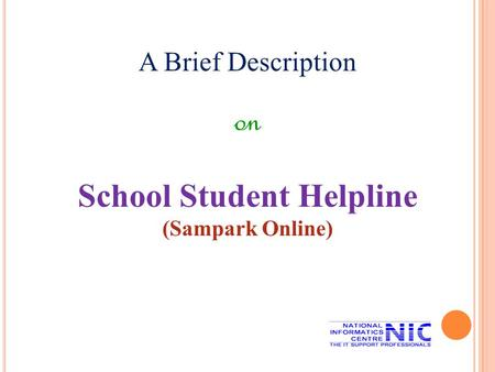 A Brief Description on School Student Helpline (Sampark Online)