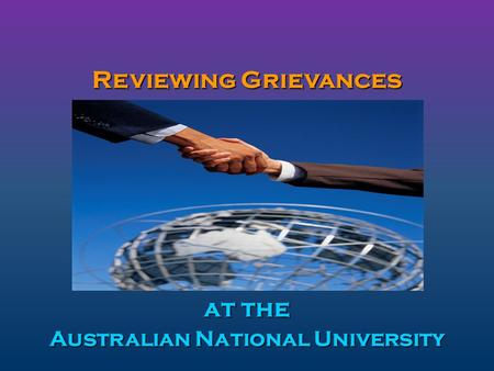 Reviewing Grievances at the Australian National University.