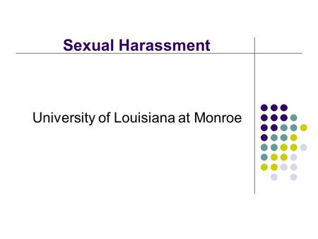 Sexual Harassment University of Louisiana at Monroe.