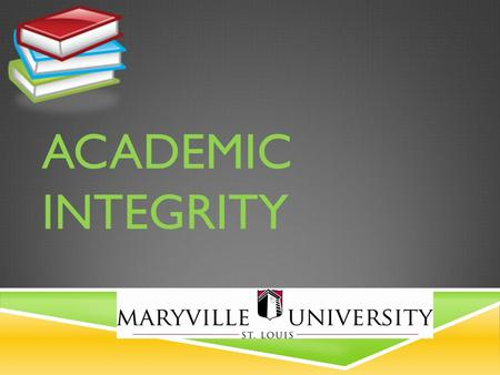 ACADEMIC INTEGRITY. COMMUNITY EXPECTATIONS All members of the campus community will:  make a commitment to create a community of learners who trust one.