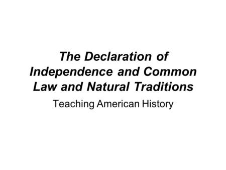 an analysis of the four universal truths in the declaration of independence by thomas jefferson Be sure to read the national archive's analysis of the declaration of independence to  thomas jefferson,  the declaration the first four.