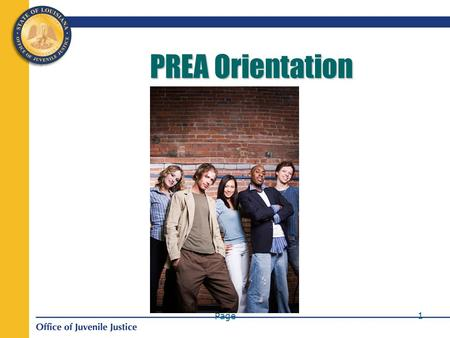 Page 1 PREA Orientation. Page 2 Basic Rules We Respect Each others Safety – No verbal or physically assaultive behavior We Appreciate Each Others Individuality.
