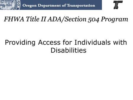 FHWA Title II ADA/Section 504 Program Providing Access for Individuals with Disabilities.