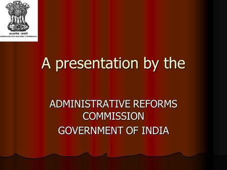 ADMINISTRATIVE REFORMS COMMISSION GOVERNMENT OF INDIA