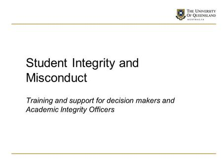 Student Integrity and Misconduct Training and support for decision makers and Academic Integrity Officers.