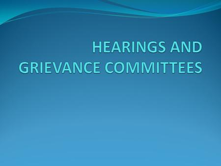 HEARINGS COMMITTEE 6 elected members Must have permanent tenure when elected.