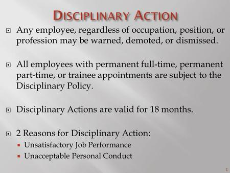 1  Any employee, regardless of occupation, position, or profession may be warned, demoted, or dismissed.  All employees with permanent full-time, permanent.