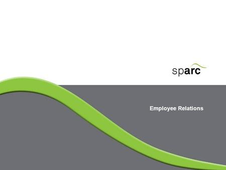 Employee Relations. www.sparc-nigeria.com To provide participants with preliminary knowledge base to begin to function in the new HR department To acquaint.