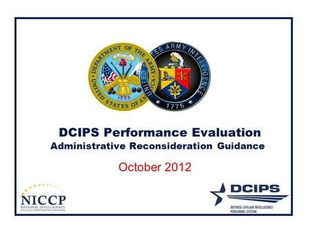 DCIPS Performance Evaluation Administrative Reconsideration Guidance October 2012.