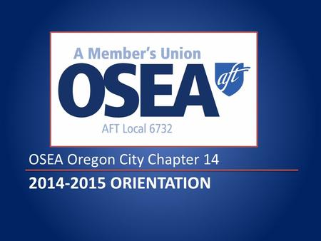 2014-2015 ORIENTATION OSEA Oregon City Chapter 14.