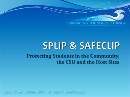 Protecting Students in the Community, the CSU and the Host Sites.