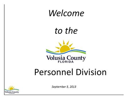 Personnel Division Welcome to the September 3, 2013.