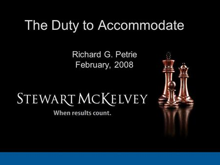 The Duty to Accommodate Richard G. Petrie February, 2008.