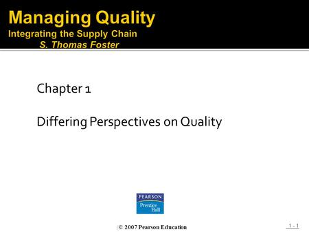 Managing <strong>Quality</strong> Integrating the Supply Chain S. Thomas Foster