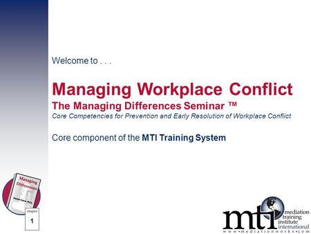 © 2003, 2006 by Dana Mediation, Inc. All rights reserved. Welcome to... Managing Workplace Conflict The Managing Differences Seminar ™ Core Competencies.