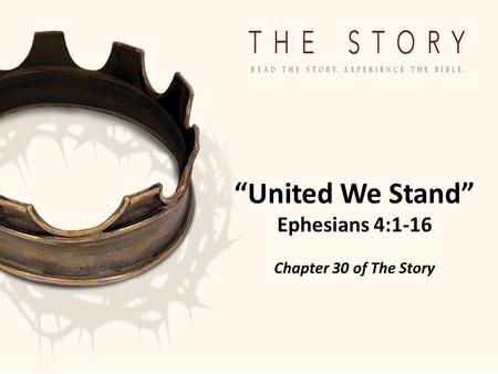 """United We Stand"" Ephesians 4:1-16 Chapter 30 of The Story."