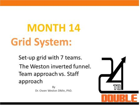 MONTH 14 Grid System: Set-up grid with 7 teams.