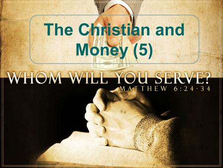The Christian and Money (5). The Sinful Use of Examples Jesus was betrayed for 30 pieces of silver Matt. 26:14-15 While Judas later regretted it, the.
