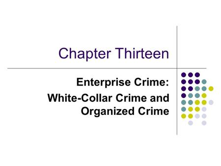 Enterprise Crime: White-Collar Crime and Organized Crime